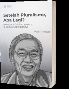 Book Cover: Setelah Pluralisme, Apa Lagi?