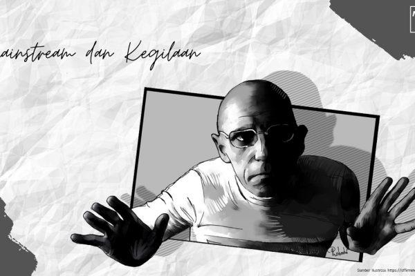 Mainstream dan Kegilaan: Sebuah Analisis Sosial dengan Teori Kegilaan Michel Foucault
