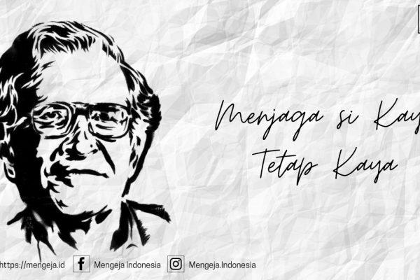 Noam Chomsky: Menjaga si Kaya Tetap Kaya