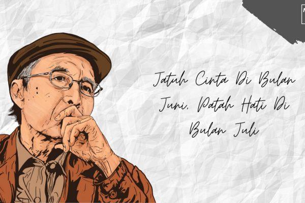 Belajar Dari Pak Sapardi: Jatuh Cinta di Bulan Juni, Patah Hati di Bulan Juli
